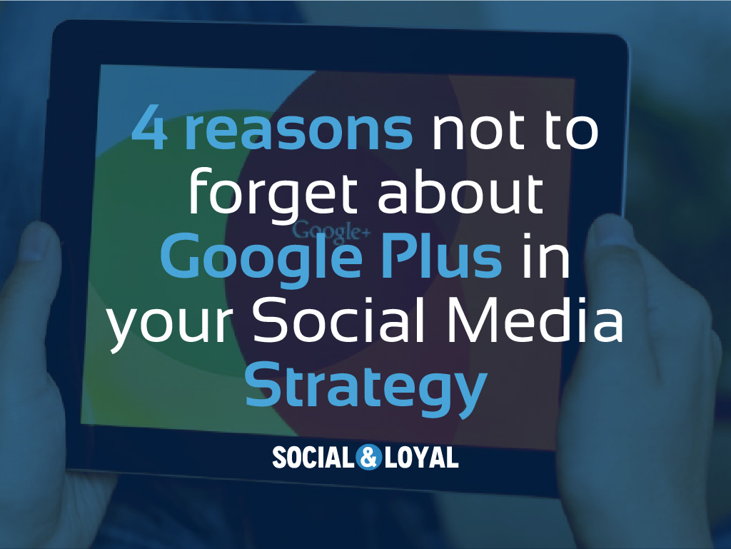 Should you have Google + in your Social Media Strategy